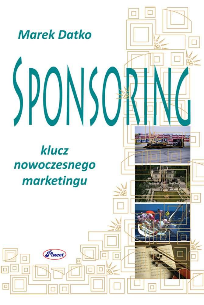 Sponsoring klucz nowoczesnego marketingu - Ebook (Książka PDF) do pobrania w formacie PDF
