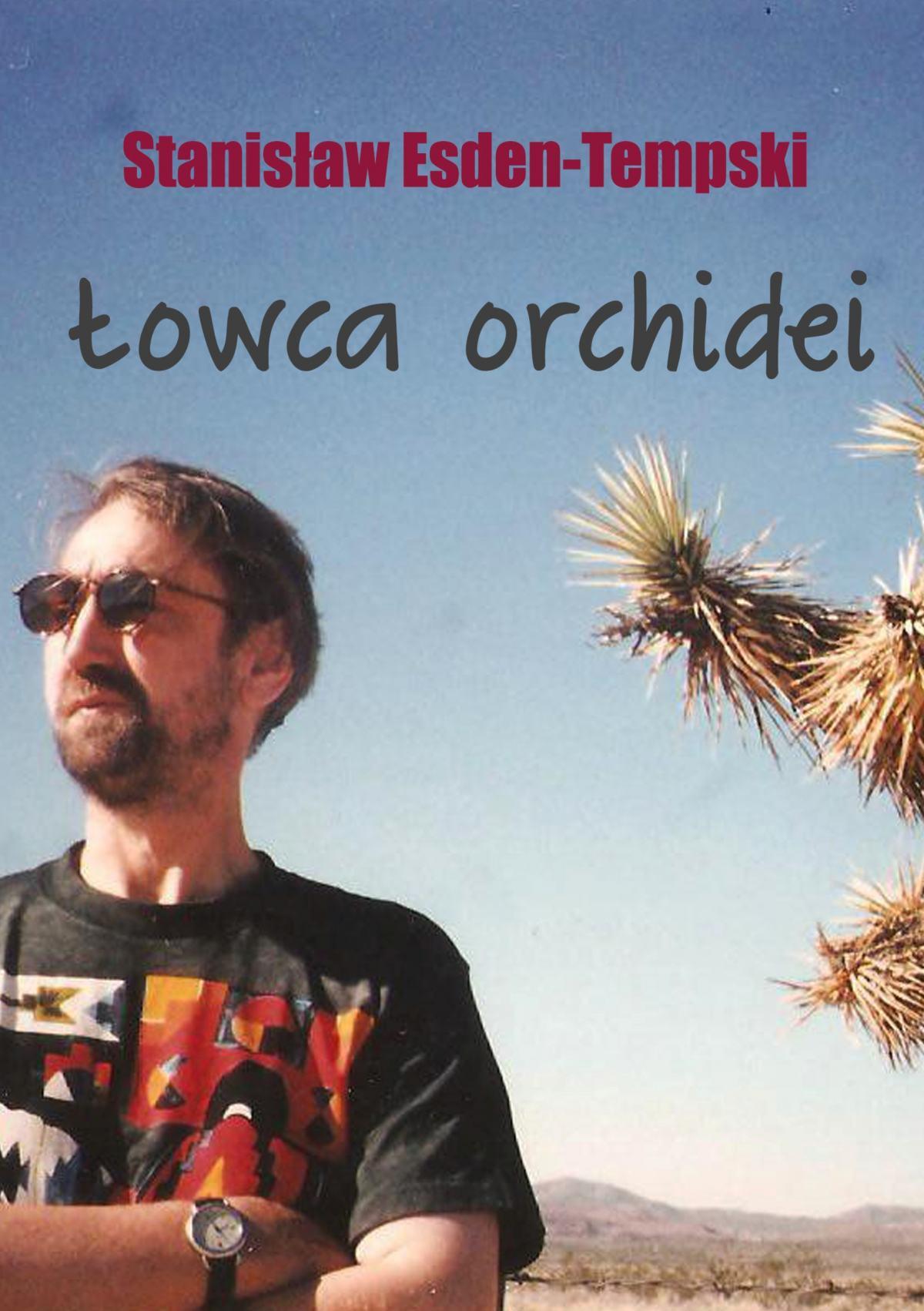 Łowca orchidei. Trylogia heteroseksualna. Część 1 - Ebook (Książka na Kindle) do pobrania w formacie MOBI