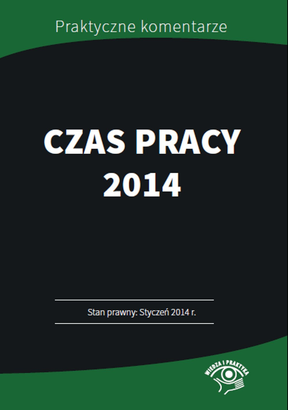 Czas pracy 2014 Przykłady, harmonogramy, wzory - Ebook (Książka PDF) do pobrania w formacie PDF