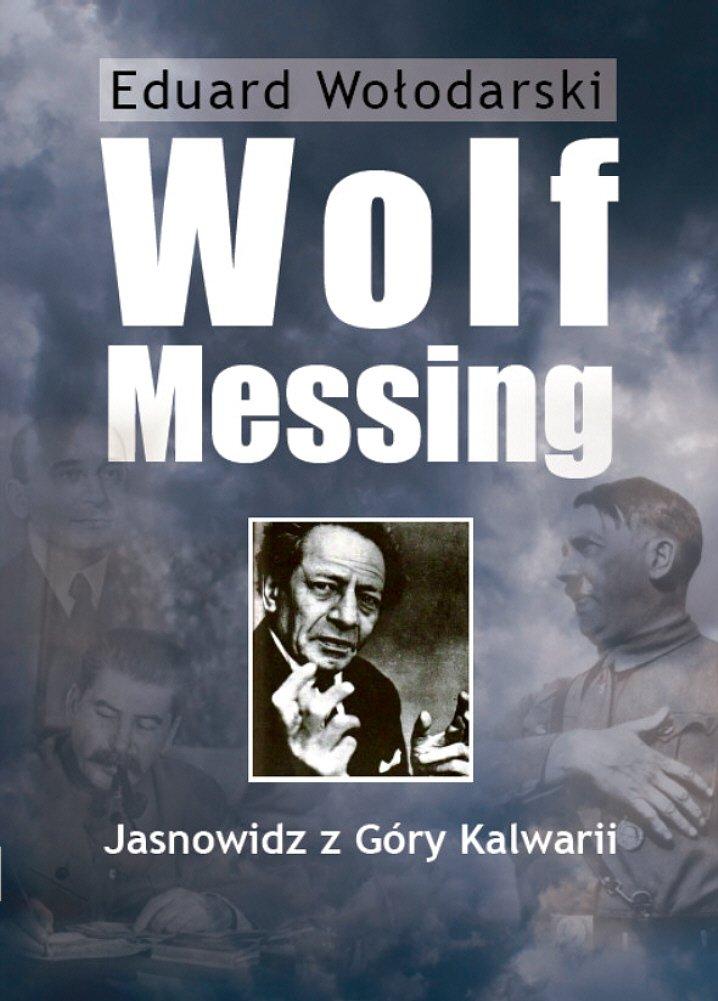 Wolf Messing. Jasnowidz z Góry Kalwarii - Ebook (Książka EPUB) do pobrania w formacie EPUB