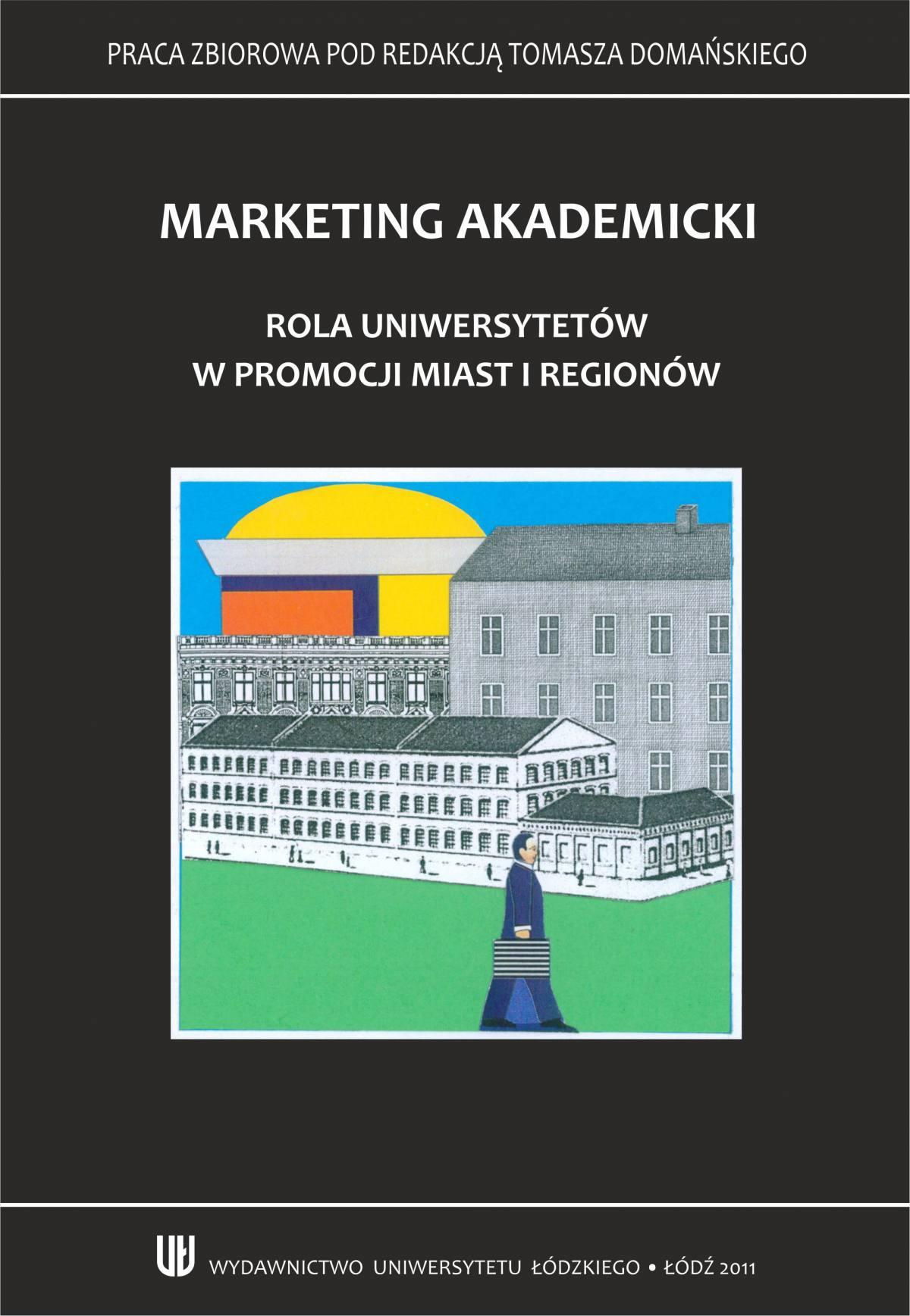 Marketing akademicki. Rola uniwersytetów w promocji miast i regionów - Ebook (Książka PDF) do pobrania w formacie PDF