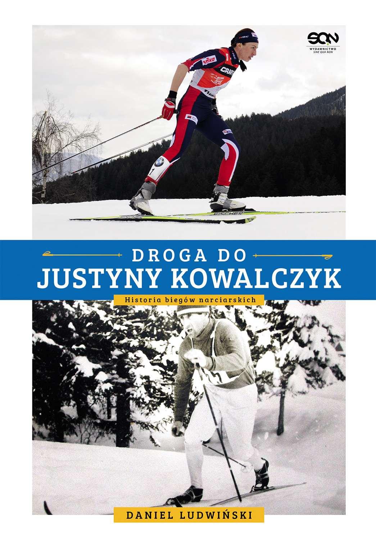 Droga do Justyny Kowalczyk. Historia biegów narciarskich - Ebook (Książka EPUB) do pobrania w formacie EPUB