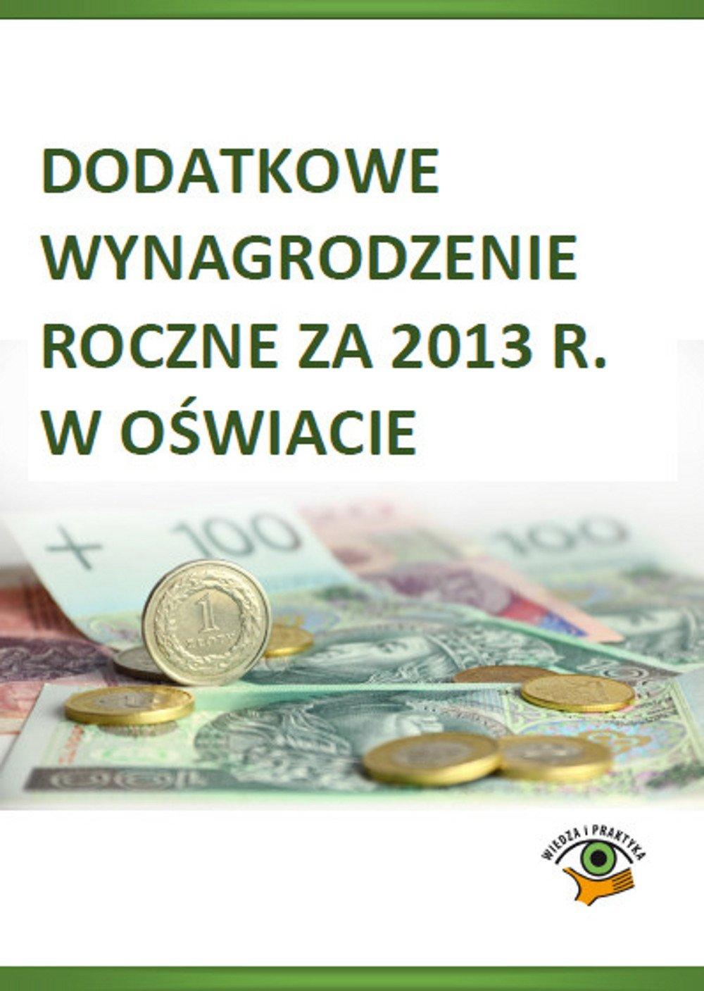 Dodatkowe wynagrodzenie roczne za 2013 r. w oświacie - Ebook (Książka PDF) do pobrania w formacie PDF