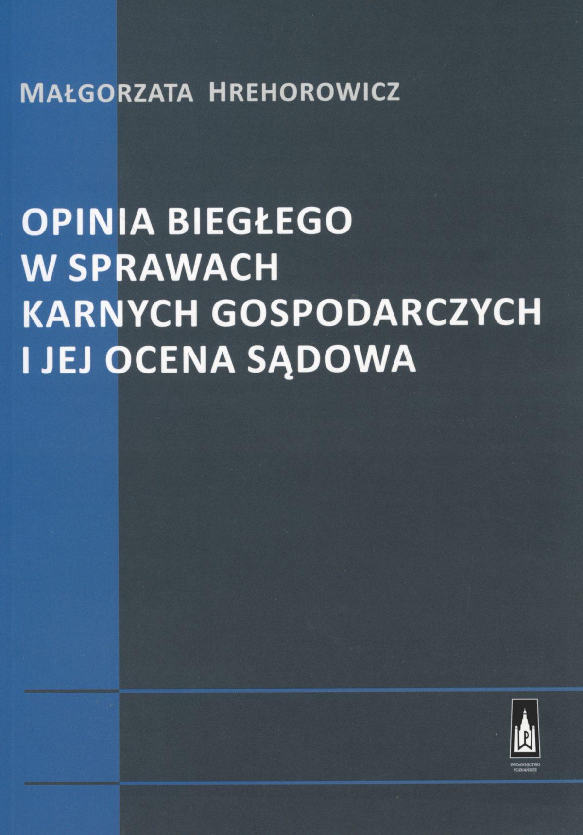 Opinia biegłego w sprawach karnych gospodarczych i jej ocena sądowa - Ebook (Książka EPUB) do pobrania w formacie EPUB