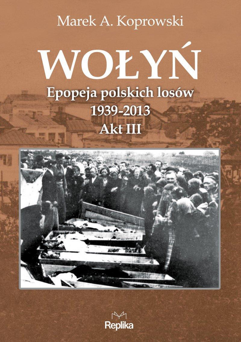 Wołyń. Akt III - Ebook (Książka na Kindle) do pobrania w formacie MOBI