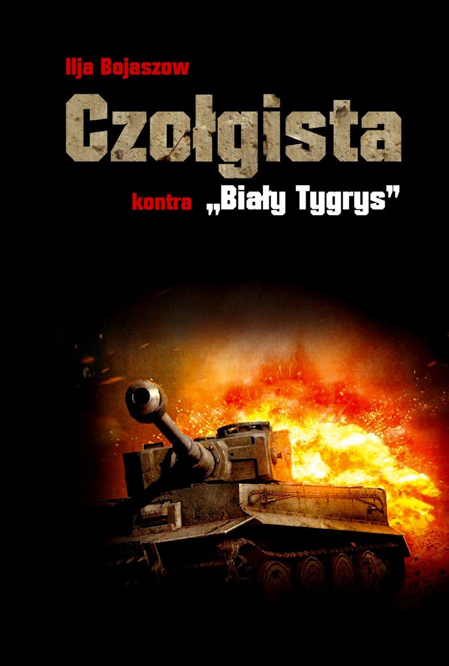 """Czołgista kontra ,,Biały Tygrys"""" - Ebook (Książka na Kindle) do pobrania w formacie MOBI"""