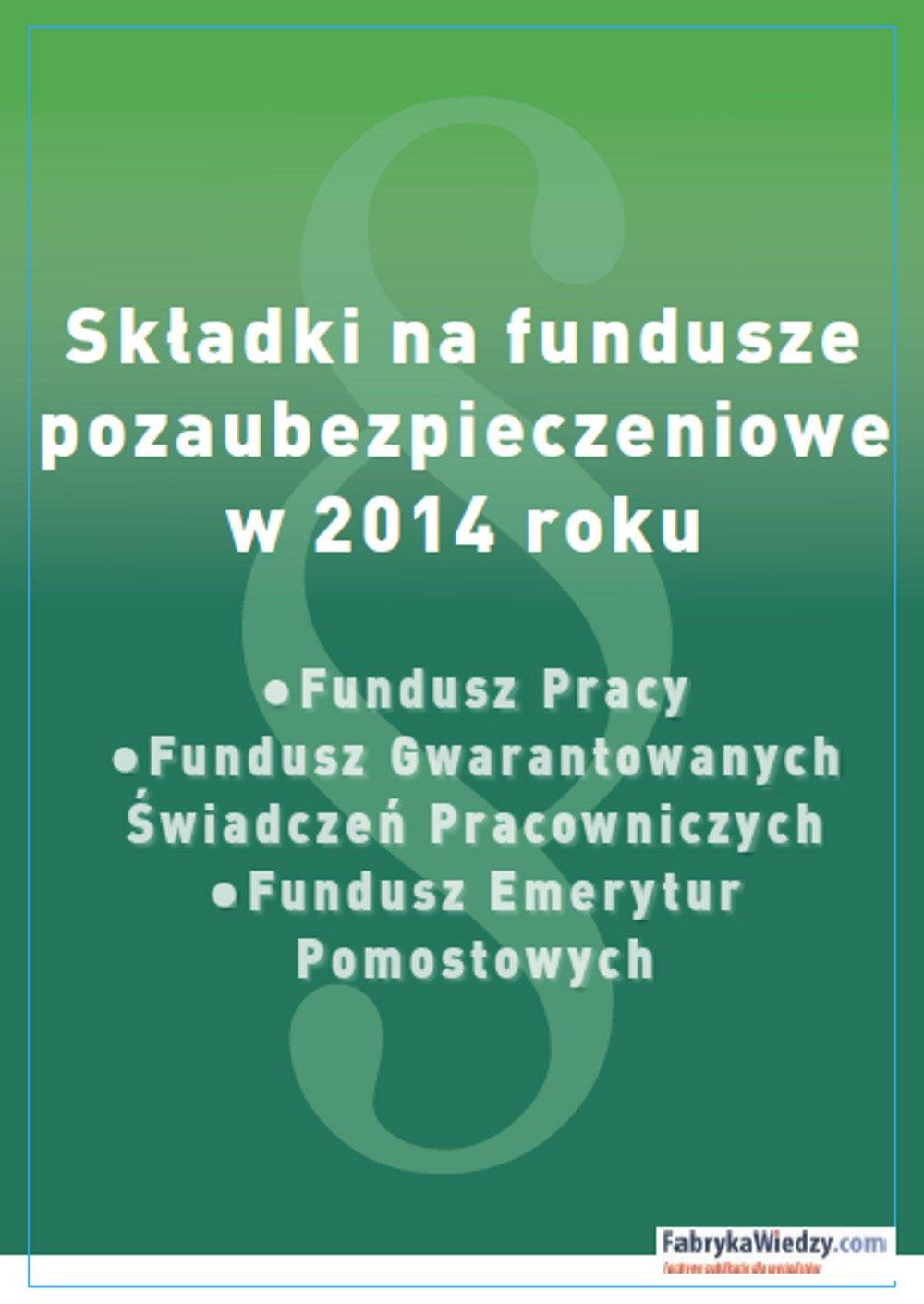 Składki na fundusze pozaubezpieczeniowe w 2014 roku - Ebook (Książka PDF) do pobrania w formacie PDF