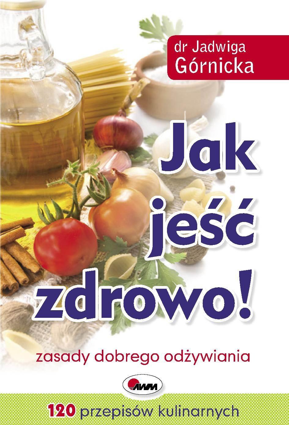 Jak jeść zdrowo - Ebook (Książka PDF) do pobrania w formacie PDF