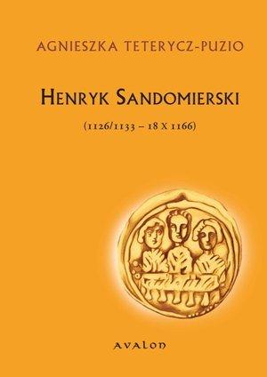 Henryk Sandomierski (1126/1133-18 X 1166) - Ebook (Książka PDF) do pobrania w formacie PDF