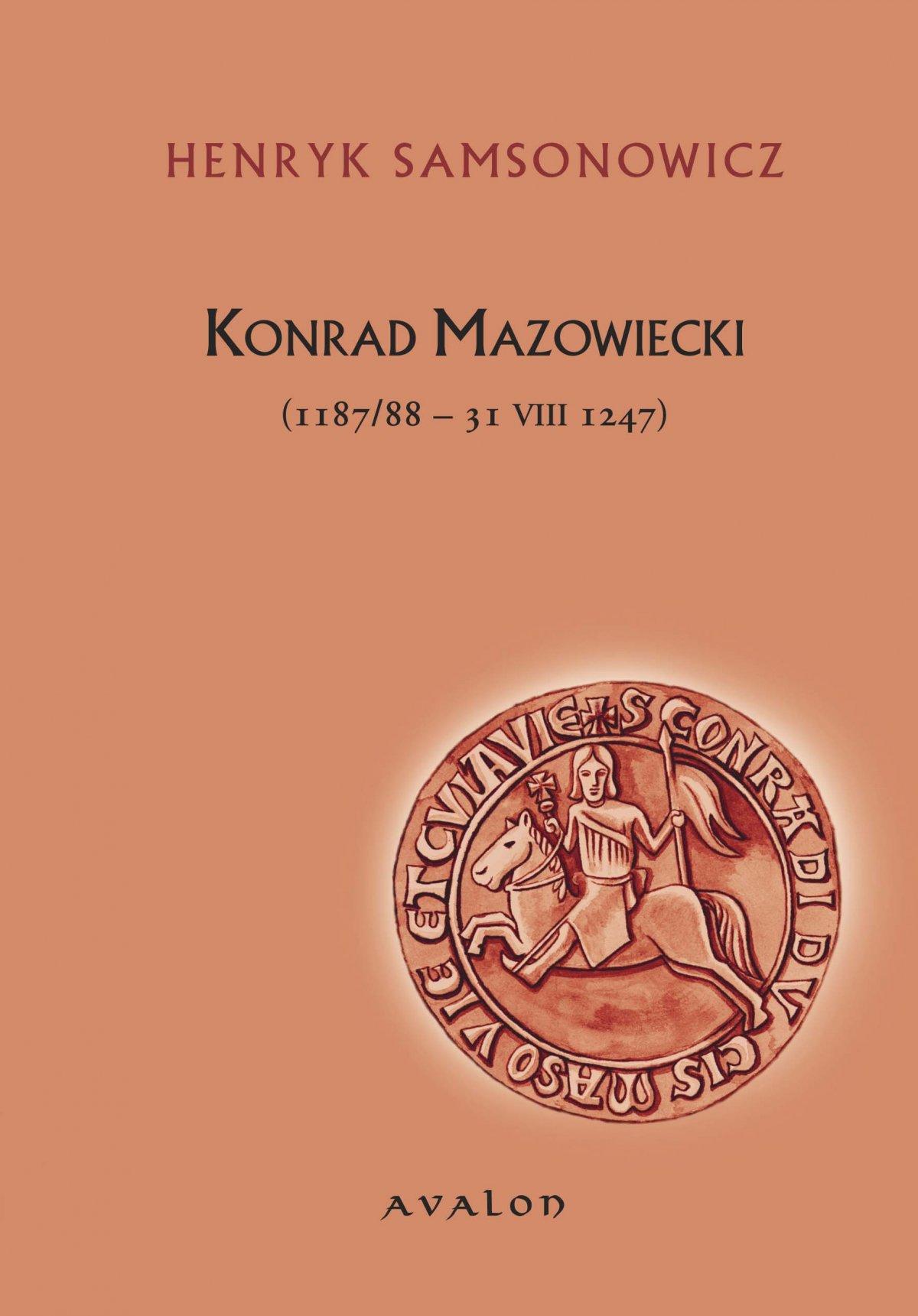 Konrad Mazowiecki (1187/88-31 VIII 1247) - Ebook (Książka PDF) do pobrania w formacie PDF