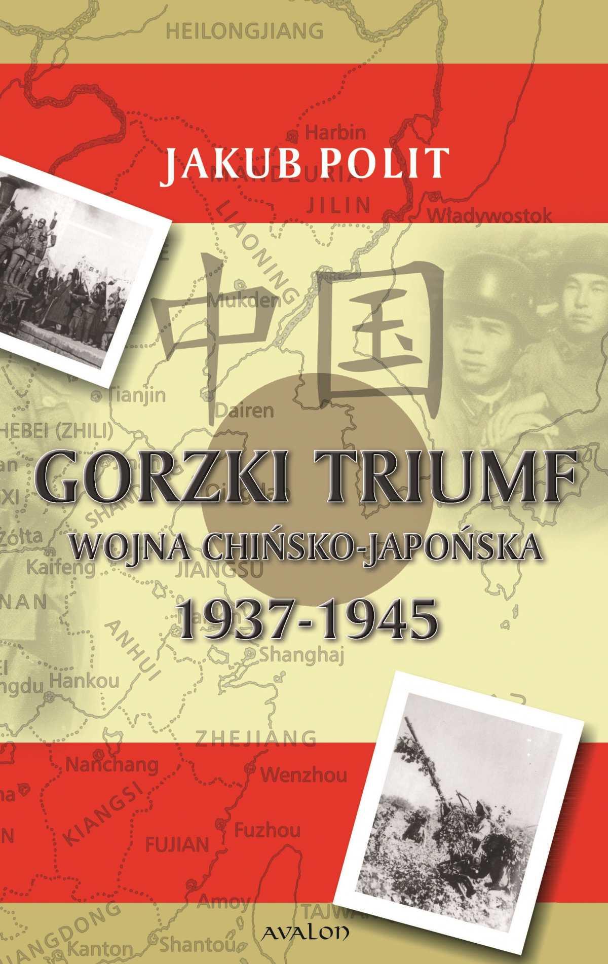Gorzki triumf. Wojna chińsko-japońska 1937-1945 - Ebook (Książka PDF) do pobrania w formacie PDF
