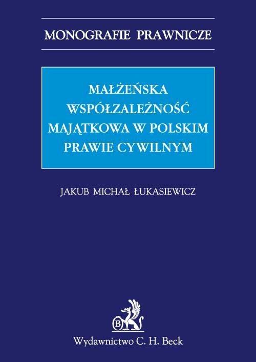 Małżeńska współzależność majątkowa w polskim prawie cywilnym - Ebook (Książka PDF) do pobrania w formacie PDF