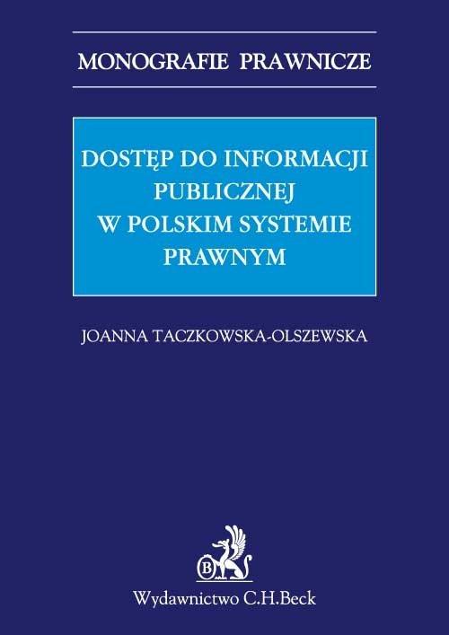 Dostęp do informacji publicznej w polskim systemie prawnym - Ebook (Książka PDF) do pobrania w formacie PDF