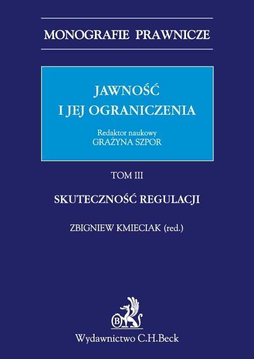 Jawność i jej ograniczenia. Tom III. Skuteczność regulacji - Ebook (Książka PDF) do pobrania w formacie PDF