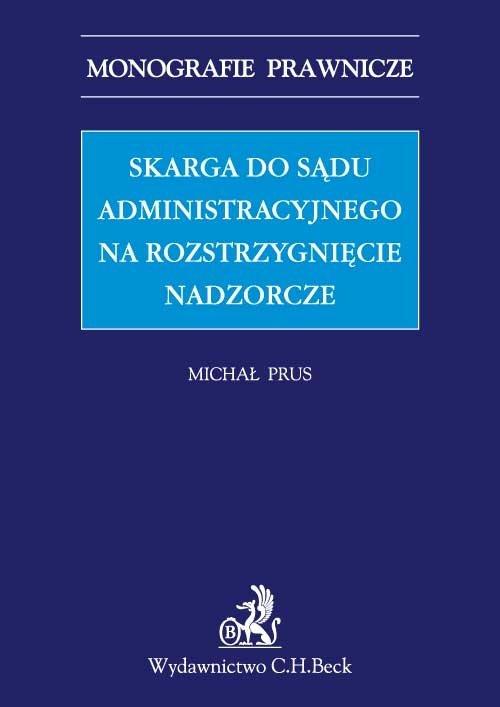 Skarga do sądu administracyjnego na rozstrzygnięcie nadzorcze - Ebook (Książka PDF) do pobrania w formacie PDF
