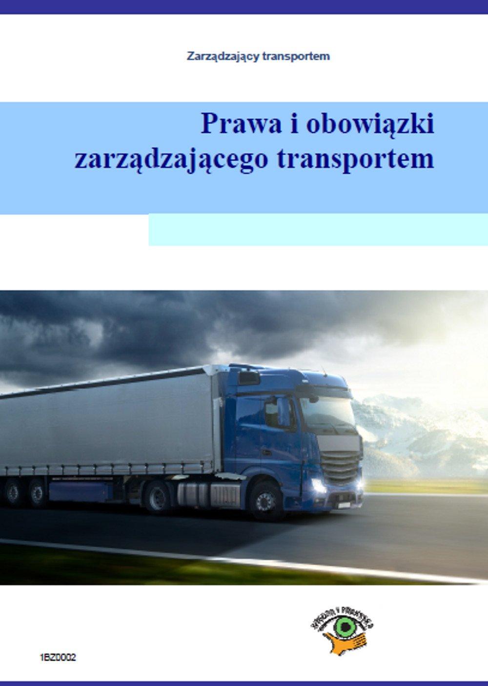 Prawa i obowiązki zarządzającego transportem - Ebook (Książka PDF) do pobrania w formacie PDF