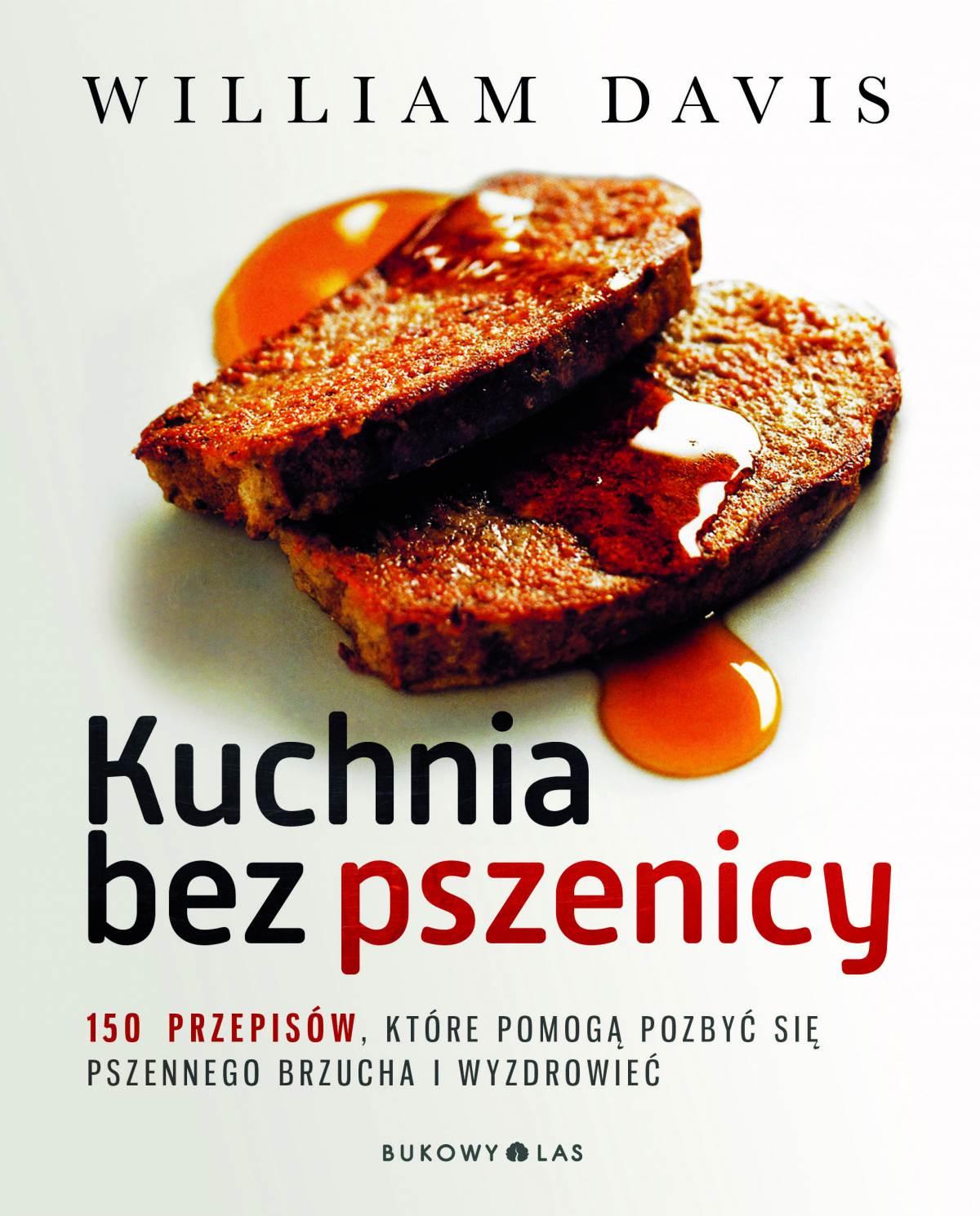 Kuchnia bez pszenicy. 150 przepisów, które pomogą pozbyć się pszennego brzucha i wyzdrowieć - Ebook (Książka EPUB) do pobrania w formacie EPUB
