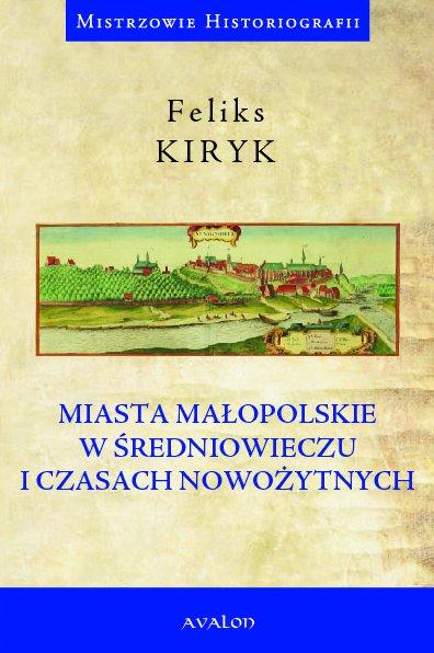 Miasta małopolskie w średniowieczu i czasach nowożytnych - Ebook (Książka PDF) do pobrania w formacie PDF