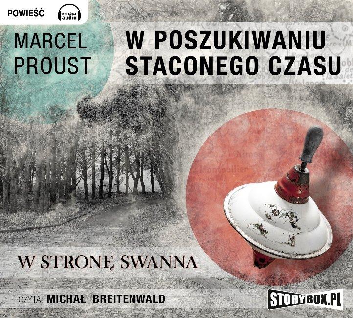 W poszukiwaniu straconego czasu. Tom 1. W stronę Swanna - Audiobook (Książka audio MP3) do pobrania w całości w archiwum ZIP