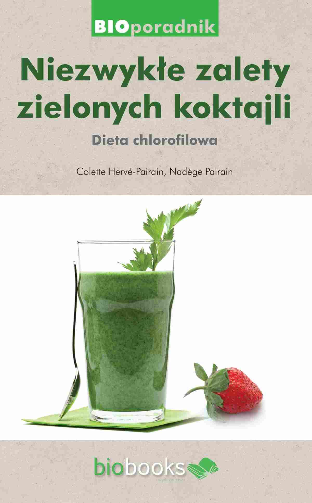 Niezwykłe zalety zielonych koktajli. Dieta chlorofilowa - Ebook (Książka na Kindle) do pobrania w formacie MOBI