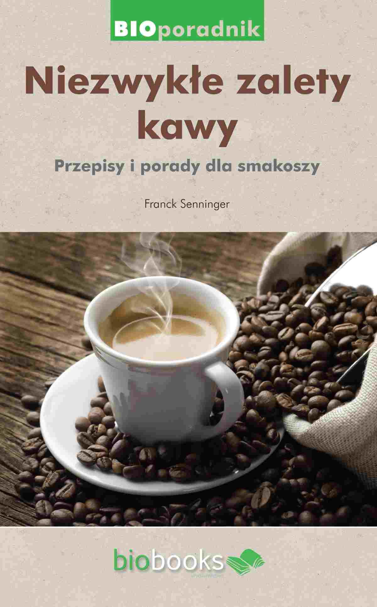 Niezwykłe zalety kawy. Przepisy i porady dla smakoszy - Ebook (Książka EPUB) do pobrania w formacie EPUB