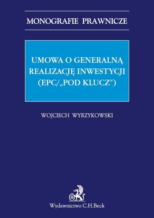 """Umowa o generalną realizację inwestycji (EPC/""""pod klucz"""") - Ebook (Książka PDF) do pobrania w formacie PDF"""