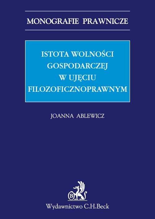 Istota wolności gospodarczej w aspekcie filozoficznoprawnym - Ebook (Książka PDF) do pobrania w formacie PDF