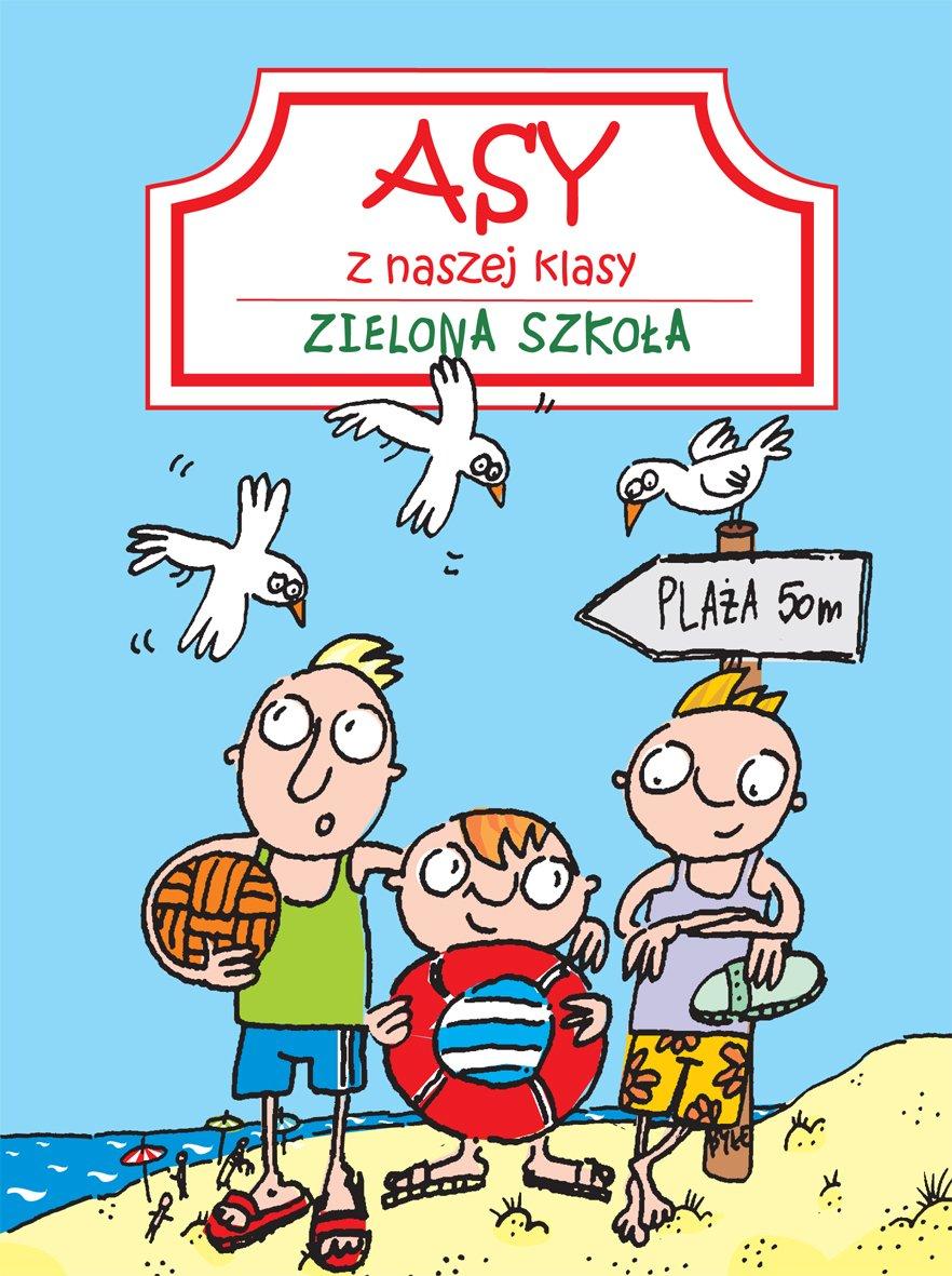 Asy z naszej klasy. Zielona szkoła - Ebook (Książka PDF) do pobrania w formacie PDF