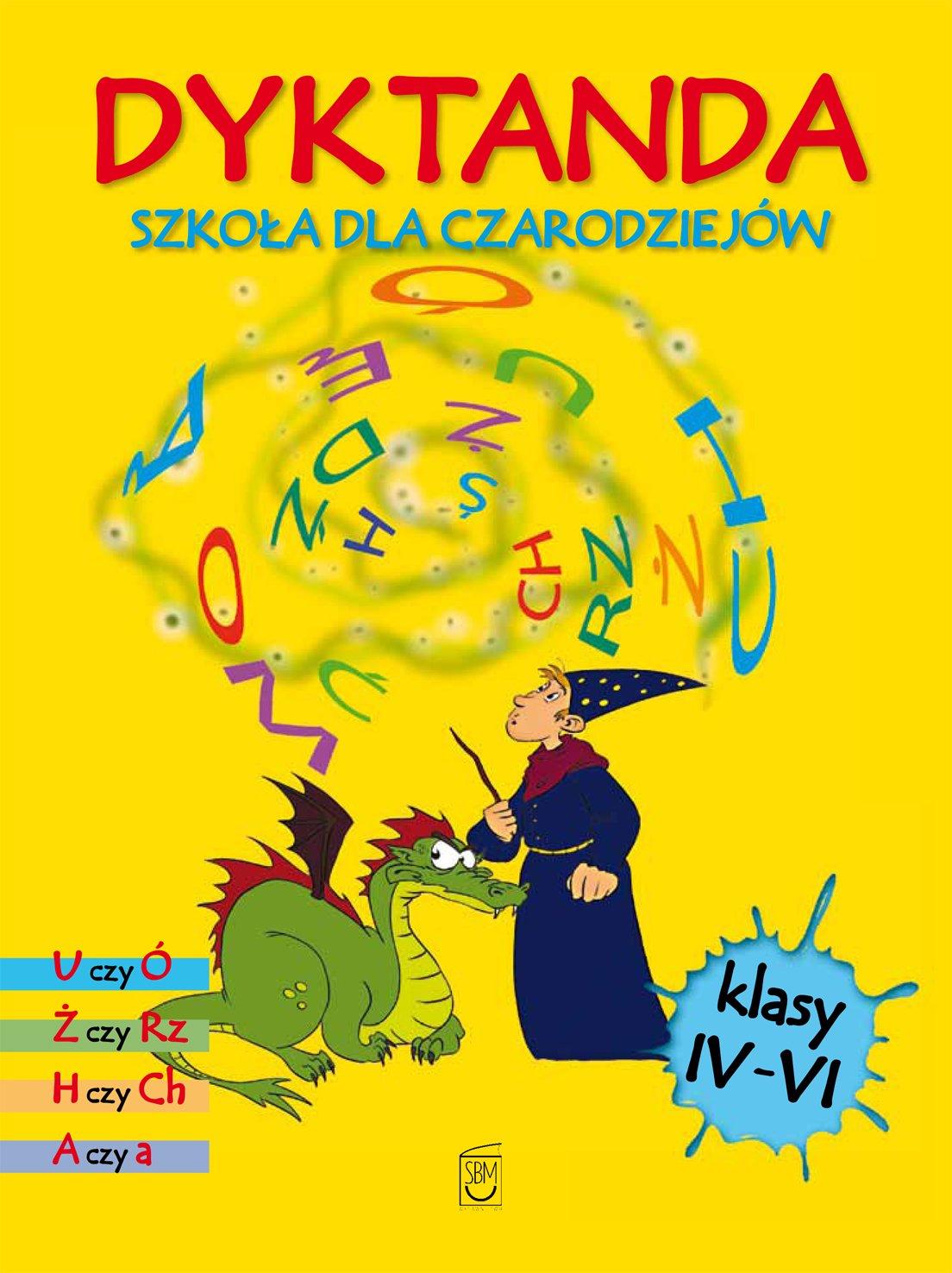Dyktanda dla klas IV-VI. Szkoła dla czarodziejów - Ebook (Książka PDF) do pobrania w formacie PDF