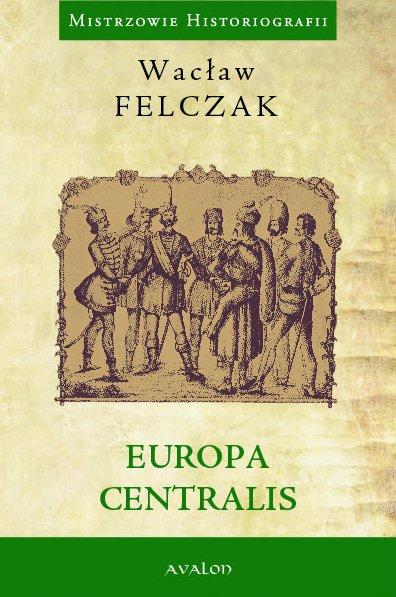 Europa centralis - Ebook (Książka PDF) do pobrania w formacie PDF