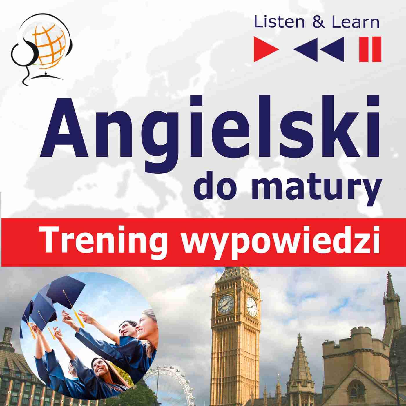 Angielski do Matury. Matura ustna. Trening wypowiedzi - Audiobook (Książka audio MP3) do pobrania w całości w archiwum ZIP