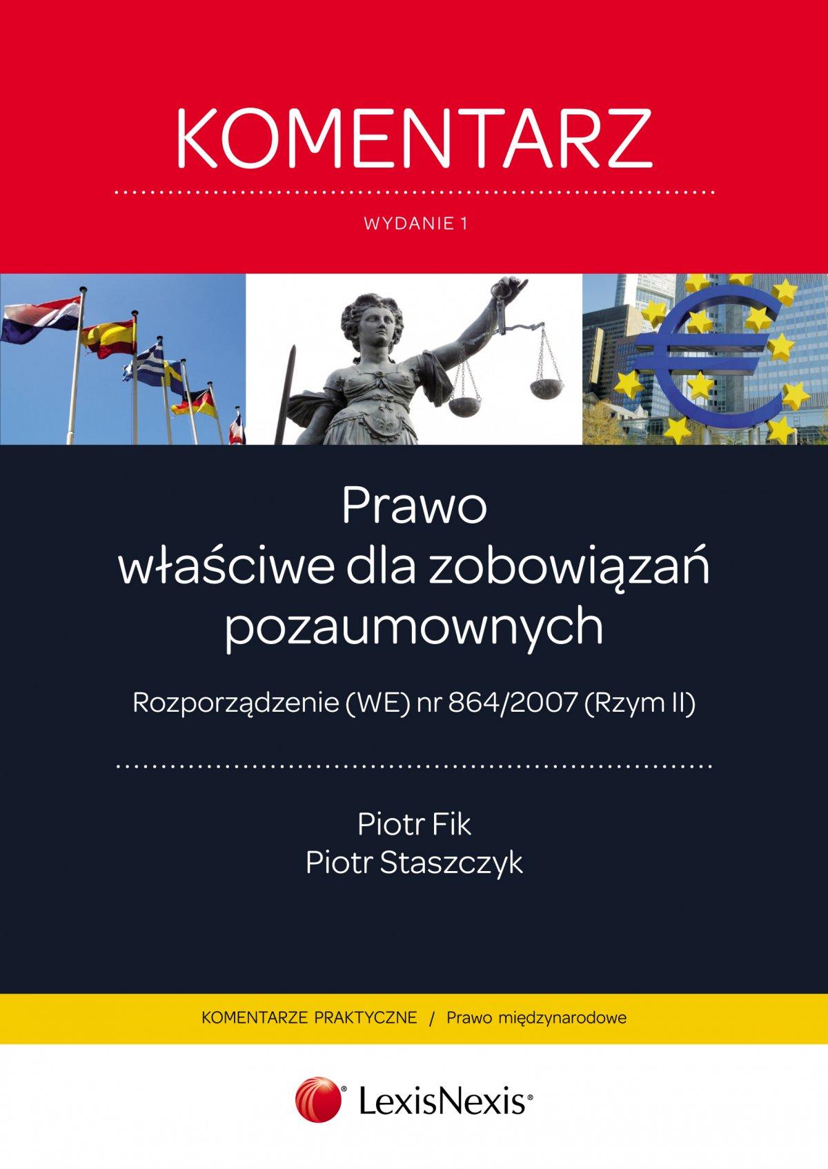 Prawo właściwe dla zobowiązań pozaumownych. Rozporządzenie (WE) nr 864/2007 (Rzym II). Komentarz. Wydanie 1 - Ebook (Książka EPUB) do pobrania w formacie EPUB