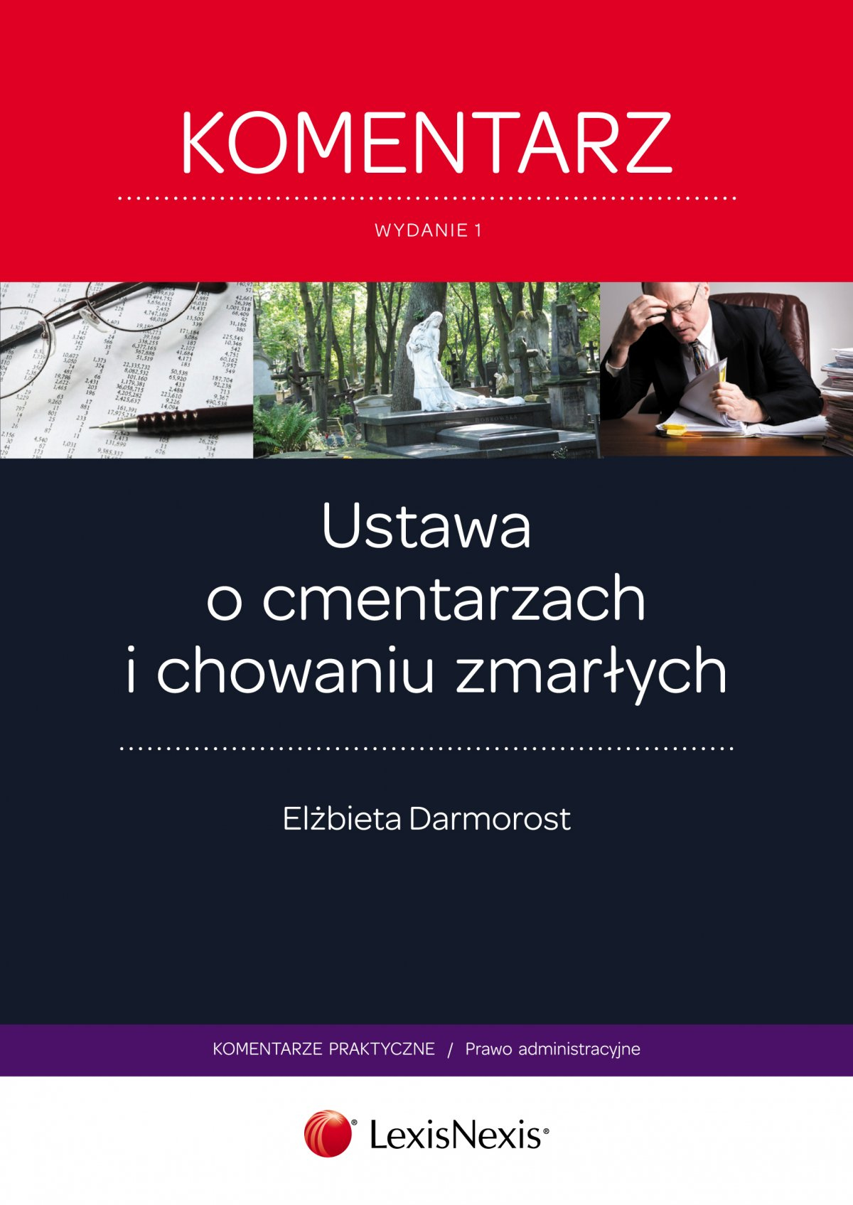 Ustawa o cmentarzach i chowaniu zmarłych. Komentarz. Wydanie 1 - Ebook (Książka EPUB) do pobrania w formacie EPUB