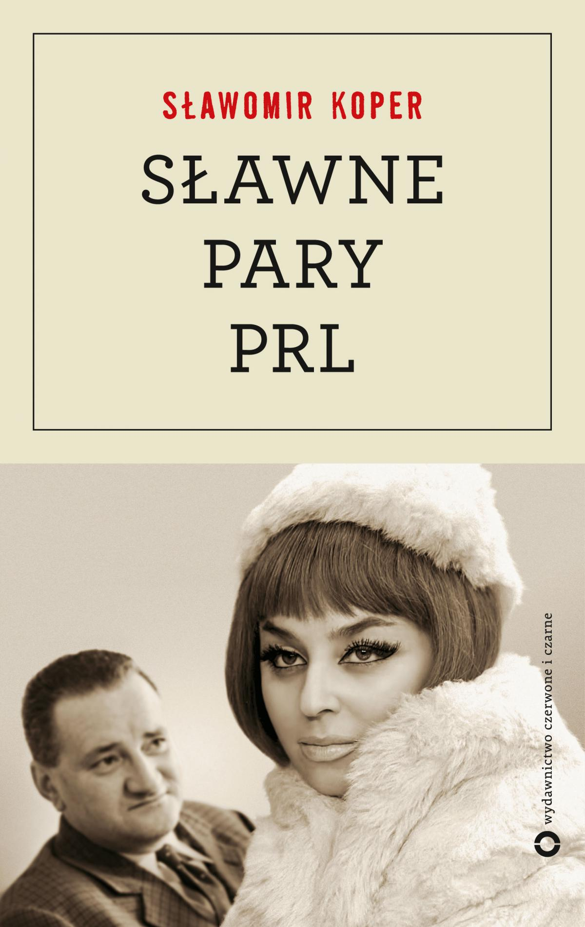 Sławne pary PRL - Ebook (Książka na Kindle) do pobrania w formacie MOBI