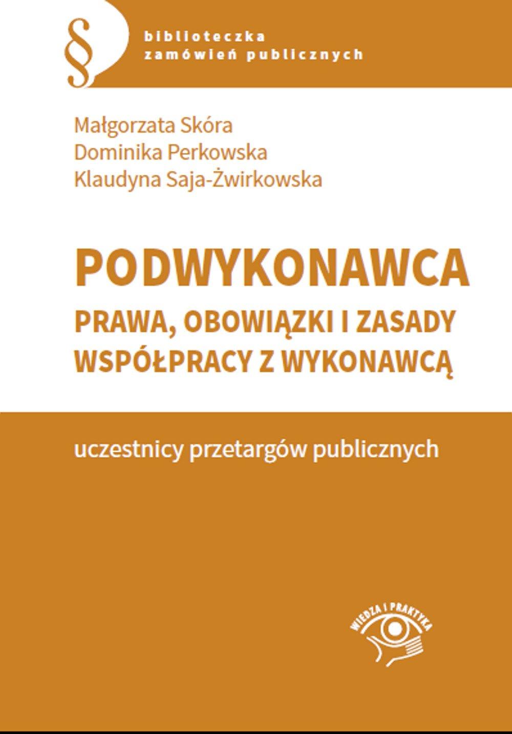 Podwykonawca – prawa, obowiązki i zasady współpracy z wykonawcą - Ebook (Książka PDF) do pobrania w formacie PDF
