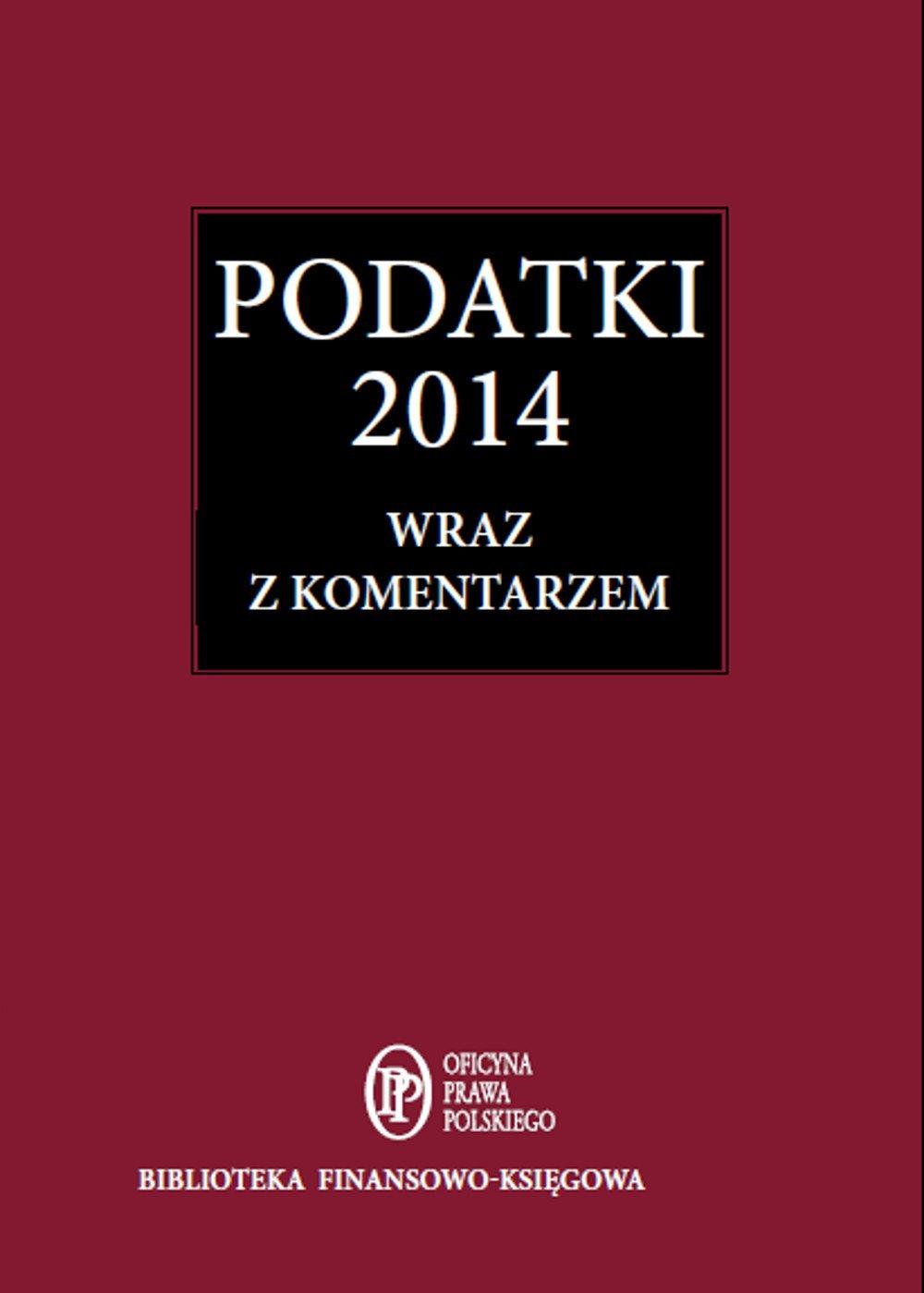 Podatki 2014 wraz z komentarzem - Ebook (Książka PDF) do pobrania w formacie PDF