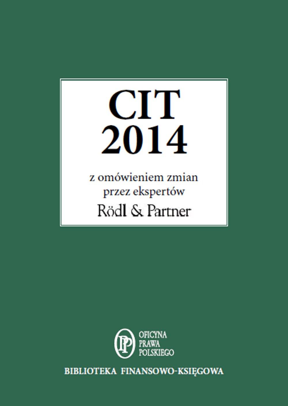 CIT 2014 z omówieniem ekspertów Rödl and Partner - Ebook (Książka PDF) do pobrania w formacie PDF