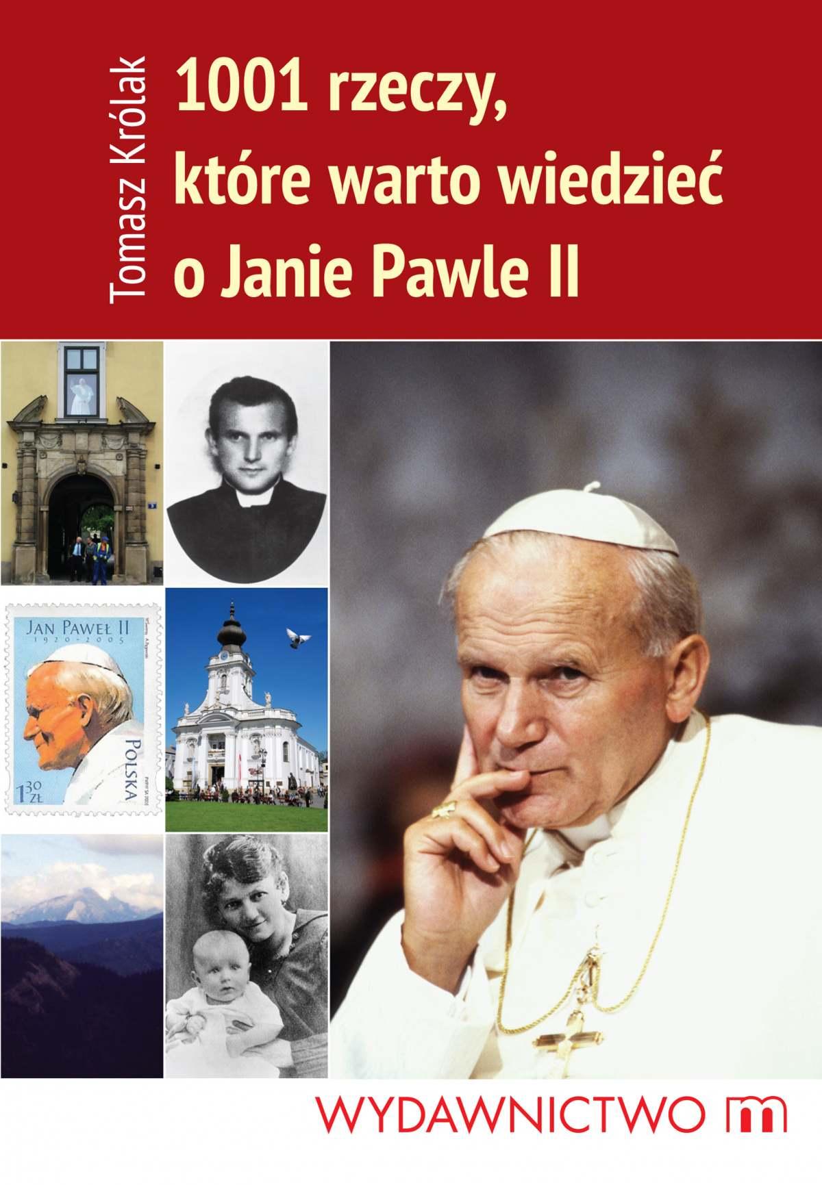 1001 rzeczy, które warto wiedzieć o Janie Pawle II - Ebook (Książka EPUB) do pobrania w formacie EPUB