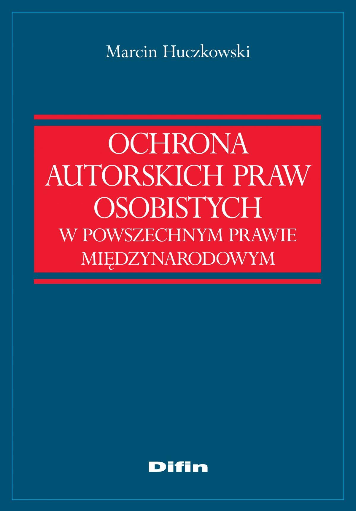 Ochrona autorskich praw osobistych w powszechnym prawie międzynarodowym - Ebook (Książka na Kindle) do pobrania w formacie MOBI