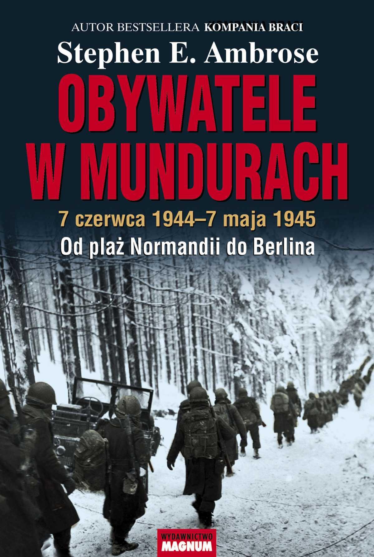 Obywatele w mundurach. 7 czerwca 1944-7 maja 1945. Od plaż Normandii do Berlina - Ebook (Książka EPUB) do pobrania w formacie EPUB