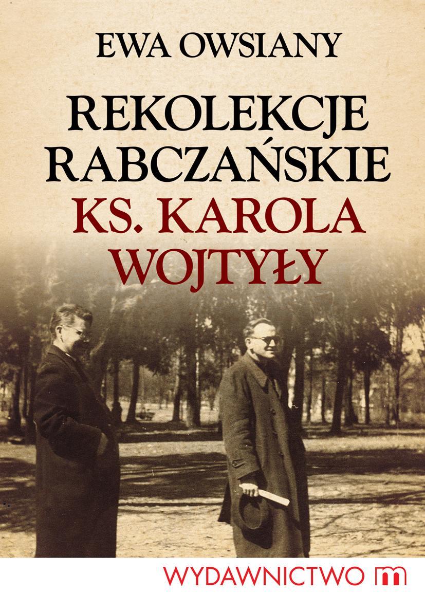 Rekolekcje rabczańskie ks. Karola Wojtyły - Ebook (Książka EPUB) do pobrania w formacie EPUB