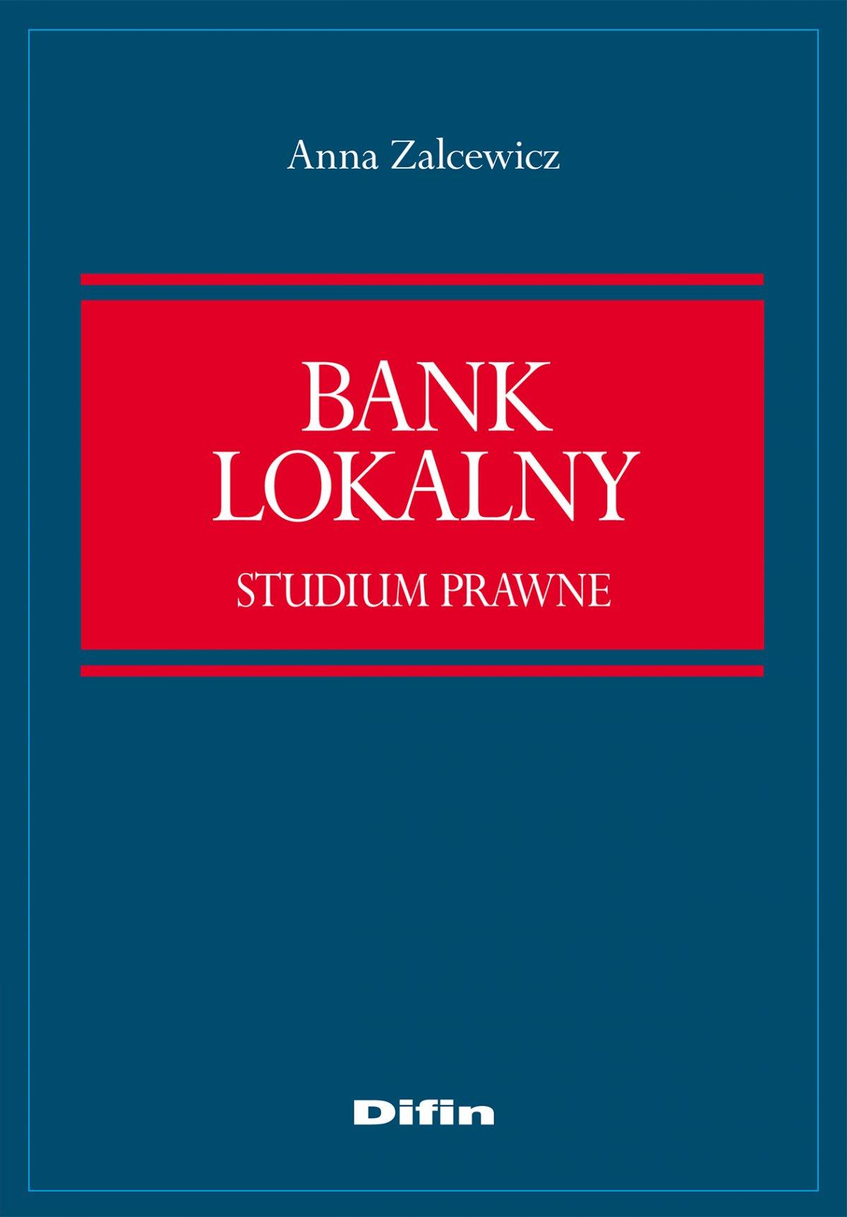 Bank lokalny. Studium prawne - Ebook (Książka EPUB) do pobrania w formacie EPUB