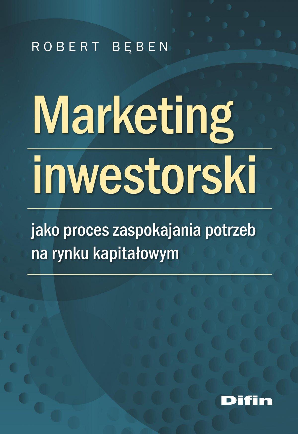 Marketing inwestorski jako proces zaspokajania potrzeb na rynku kapitałowym - Ebook (Książka EPUB) do pobrania w formacie EPUB