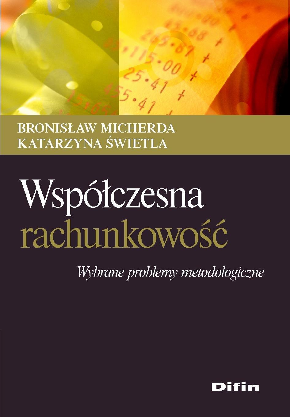 Współczesna rachunkowość. Wybrane problemy metodologiczne - Ebook (Książka PDF) do pobrania w formacie PDF