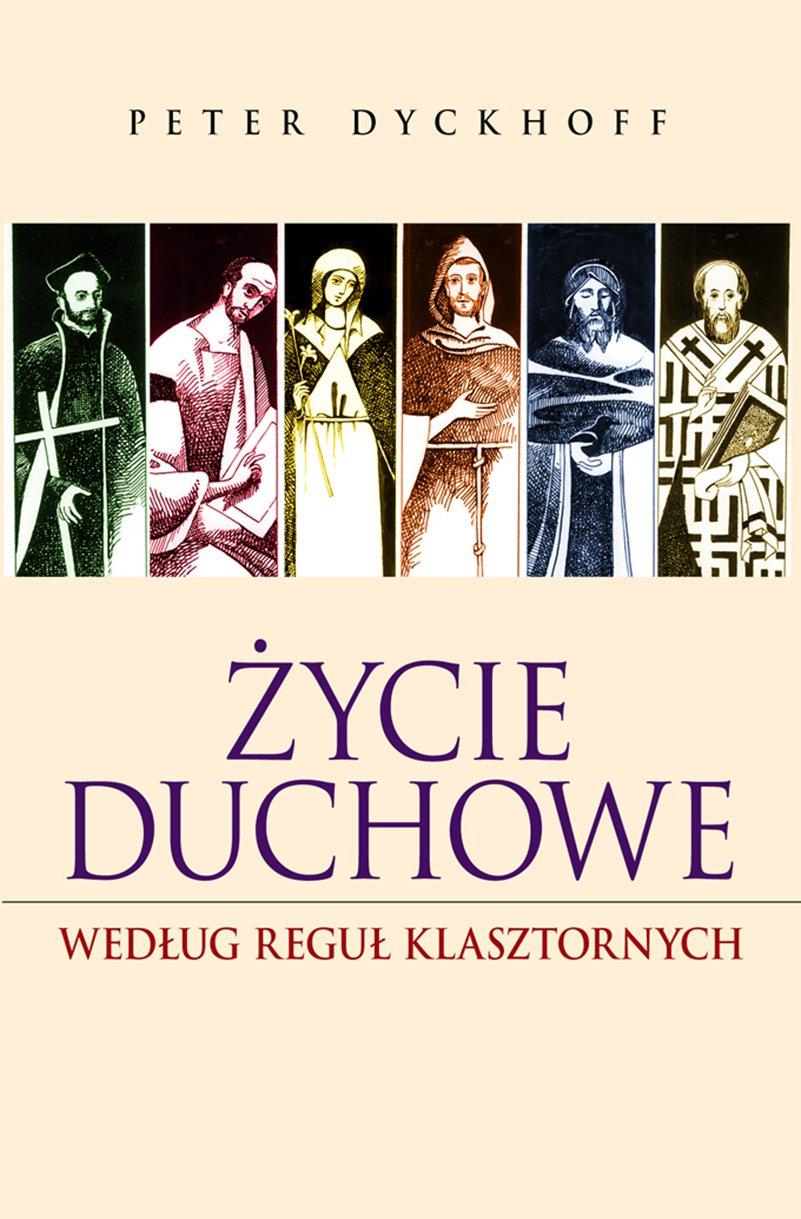 Życie duchowe według reguł klasztornych - Ebook (Książka EPUB) do pobrania w formacie EPUB