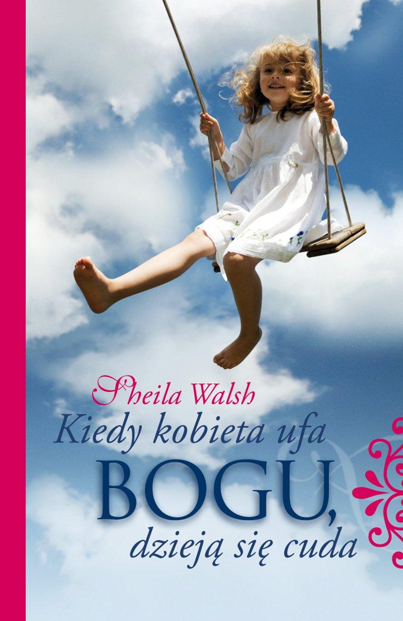 Kiedy kobieta ufa Bogu, dzieją się cuda - Ebook (Książka EPUB) do pobrania w formacie EPUB