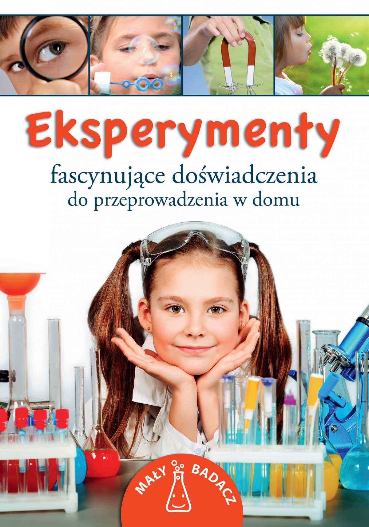 Eksperymenty. Fascynujące doświadczenia do przeprowadzenia w domu - Ebook (Książka PDF) do pobrania w formacie PDF