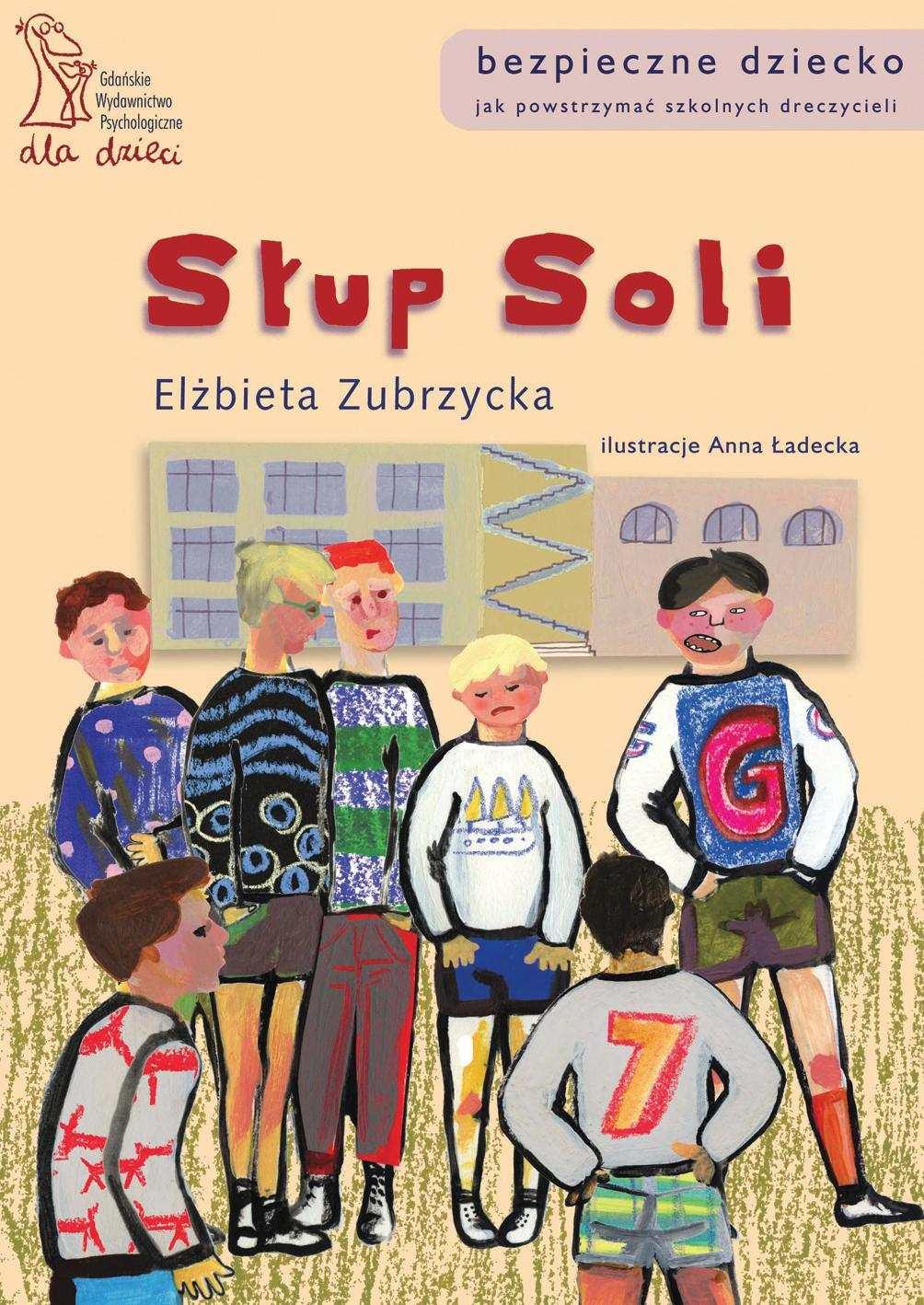Słup Soli. Jak powstrzymać szkolnych dręczycieli - Ebook (Książka PDF) do pobrania w formacie PDF