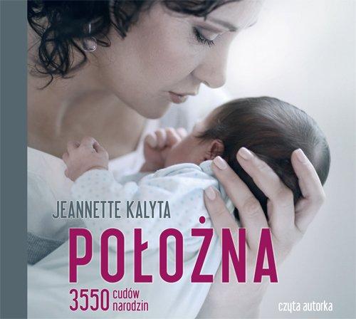 Położna. 3550 cudów narodzin - Audiobook (Książka audio MP3) do pobrania w całości w archiwum ZIP