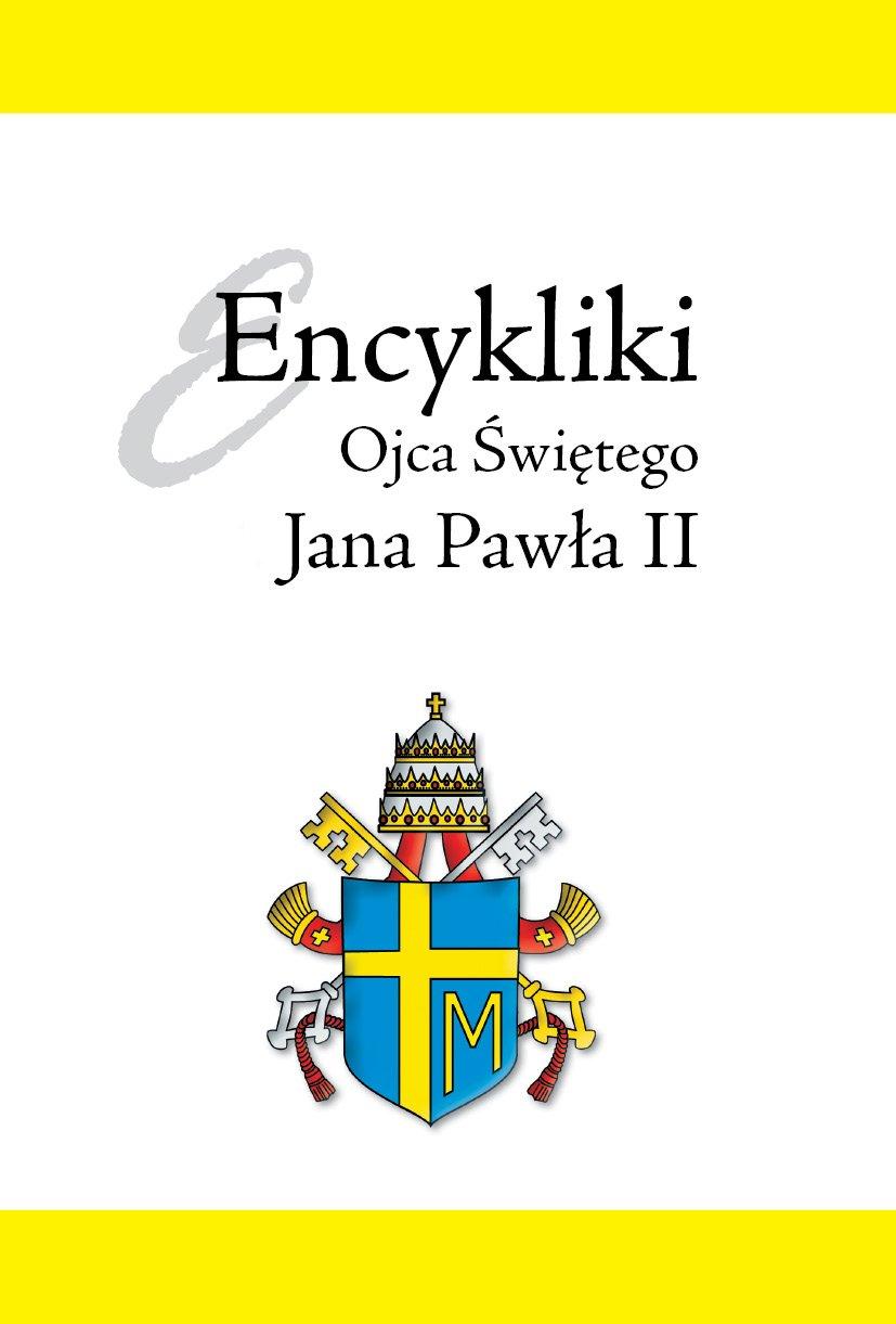Encykliki Ojca Świętego Jana Pawła II - Ebook (Książka PDF) do pobrania w formacie PDF
